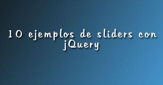 10 ejemplos de sliders con jQuery