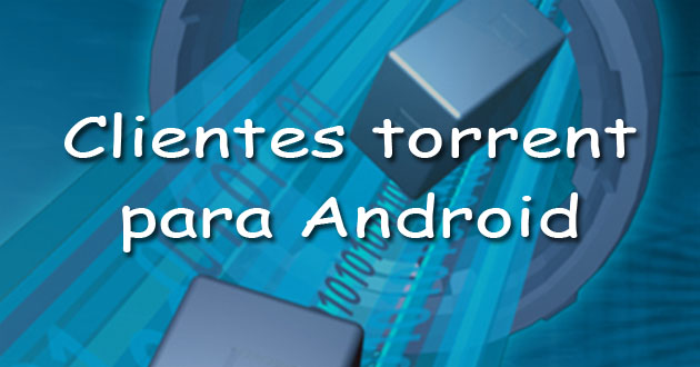 Clientes torrent para Android